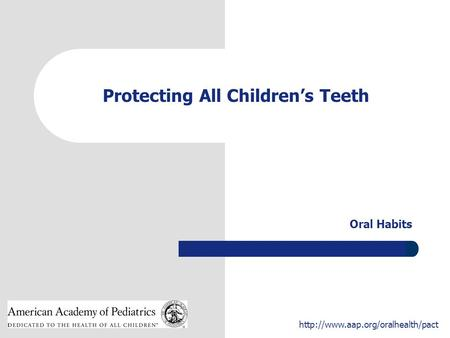 1  Protecting All Children's Teeth Oral Habits.