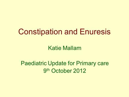 Constipation and Enuresis