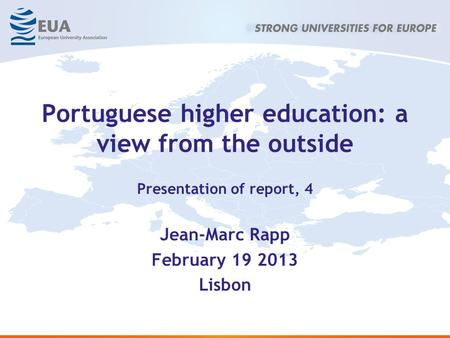 Portuguese higher education: a view from the outside Presentation of report, 4 Jean-Marc Rapp February 19 2013 Lisbon.