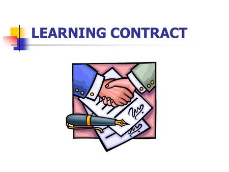 LEARNING CONTRACT. A) Student curriculum: Studies Personal interest in physical therapy/ area of practice Activities/ sports/ hobbies Rumours regarding.