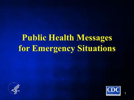 1 Public Health Messages for Emergency Situations.