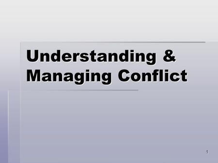 1 Understanding & Managing Conflict. 2 3 Types of Group Conflict  Interpersonal  Intragroup  Intergroup.