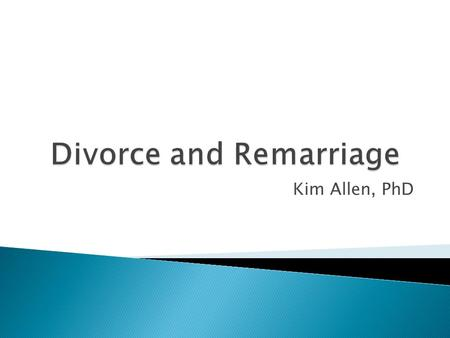 Kim Allen, PhD.  Poor communication  Financial problems  A lack of commitment to the marriage  A dramatic change in priorities  Infidelity.