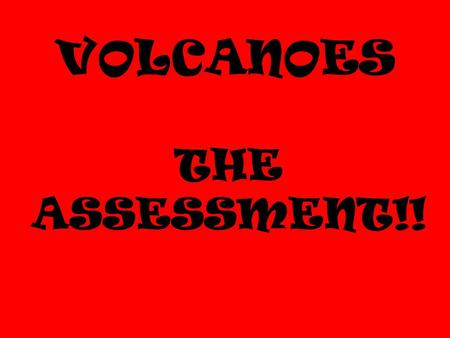 VOLCANOES THE ASSESSMENT!! Hola. I am Jose Cruz. I live in Mont Isle, a beautiful island in the Caribbean, where I am Mayor of the city of Iguana Cay.