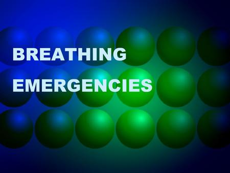 BREATHING EMERGENCIES