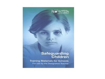 Aim and Learning Objectives The aim of this training session is to raise awareness of child protection and safeguarding in your school. By the end of.