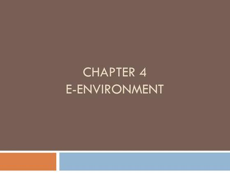 CHAPTER 4 E-ENVIRONMENT. SLEPT Factors  Macro-environment  Social  Legal  Economic  Political  Technological.