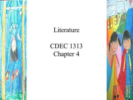 "Literature CDEC 1313 Chapter 4. Most Experts Agree! ""The single most important activity for building the knowledge for eventual success in reading is..."