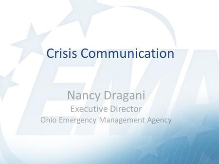 Nancy Dragani Executive Director Ohio Emergency Management Agency Crisis Communication.
