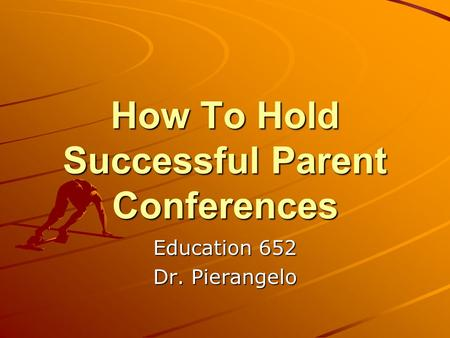 How To Hold Successful Parent Conferences Education 652 Dr. Pierangelo.