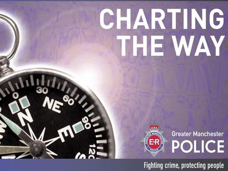What's not changing? Overall Vision – 'fighting crime, protecting people' Need to continue to improve performance Growing public expectations.