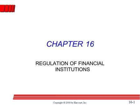 16-1 CHAPTER 16 REGULATION OF FINANCIAL INSTITUTIONS.