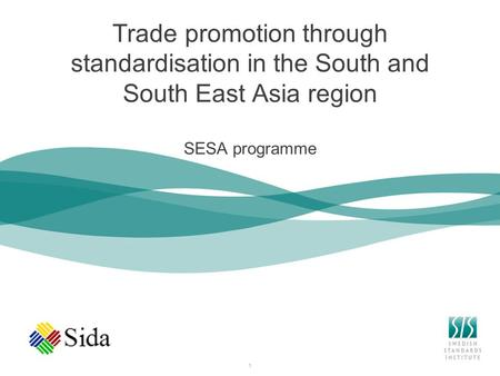 1 Trade promotion through standardisation in the South and South East Asia region SESA programme.