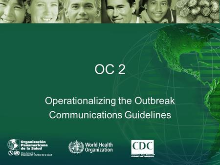 OC 2 Operationalizing the Outbreak Communications Guidelines.
