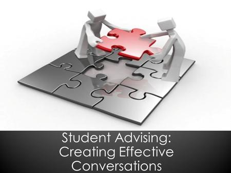 Student Advising: Creating Effective Conversations.