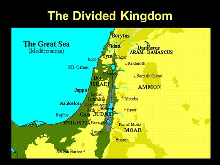 The Divided Kingdom. Ahab or a representative Watch those family connections!