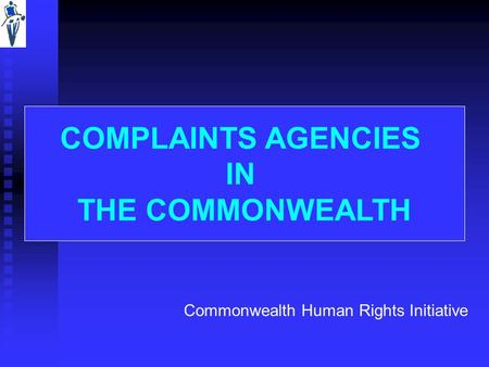 COMPLAINTS AGENCIES IN THE COMMONWEALTH Commonwealth Human Rights Initiative.