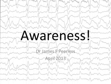 Awareness! Dr James F Peerless April 2013. Definition Incidence Risk Factors Monitoring Action Plans NAP5 Definition Incidence Risk Factors Monitoring.