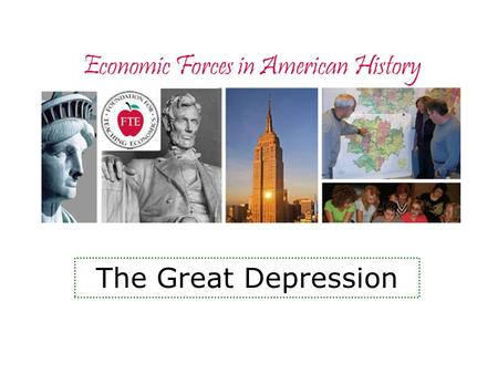 Economic Forces in American History The Great Depression.