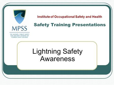 Lightning Safety Awareness Safety Training Presentations Institute of Occupational Safety and Health.