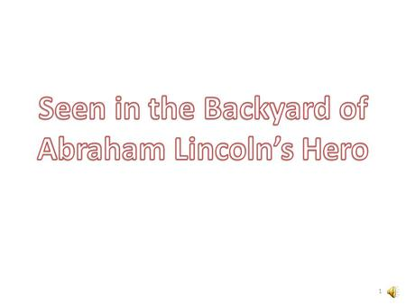 1 Abraham Lincoln is admired by many. (Lincoln Memorial at Louisville Waterfront Park) 2.