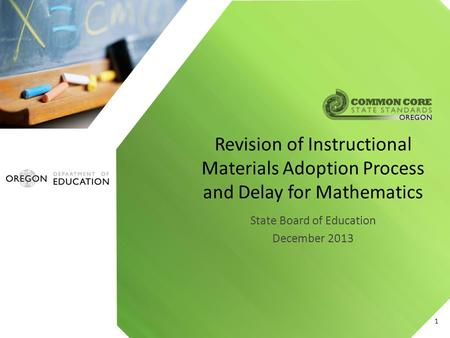 State Board of Education December 2013 Revision of Instructional Materials Adoption Process and Delay for Mathematics 1.