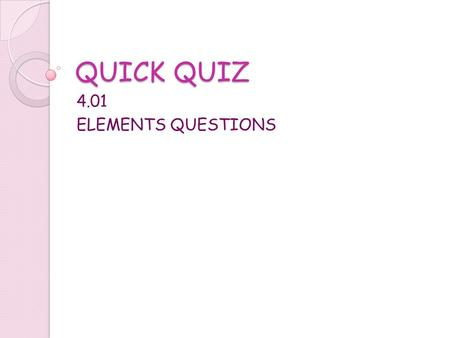 QUICK QUIZ 4.01 ELEMENTS QUESTIONS. What is an example of an external factor that affects promotion? A. Reorganization of the business B. Increase in.