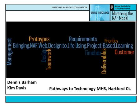 Dennis Barham Kim Davis Pathways to Technology MHS, Hartford Ct.