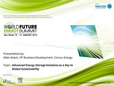 Energy Efficiency Lighting Sponsor: Presentation by: Allan Grant, VP Business Development, Corvus Energy Topic:Advanced Energy Storage Solutions as a Key.