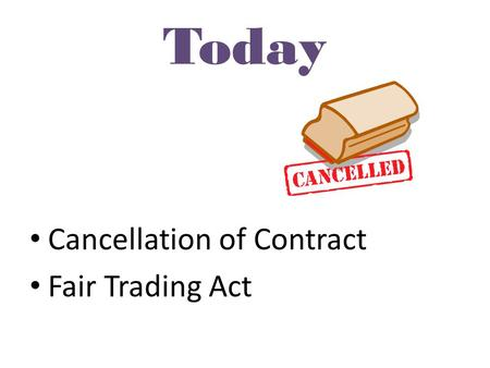 Today Cancellation of Contract Fair Trading Act. Cancellation – Contractual Remedies Act 1979 – Property Law Act 2007 – Unit Titles Act 2010 – Express.