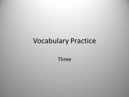"Vocabulary Practice Three. Call Verb To invite, to speak loudly, to visit, to phone Forms: called, calling ""I called to confirm my reservation."" ""Please."