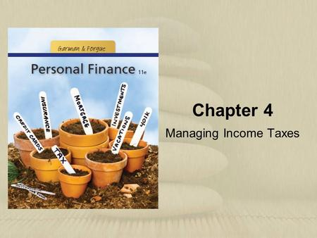 Chapter 4 Managing Income Taxes. Copyright © Houghton Mifflin Company. All rights reserved.4 | 2 Explain the nature of progressive income taxes and the.