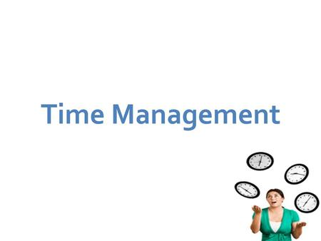 Time Management. Getting Started Time management training most often begins with setting goals. These goals are recorded and may be broken down into a.