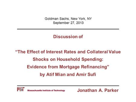 "Discussion of ""The Effect of Interest Rates and Collateral Value Shocks on Household Spending: Evidence from Mortgage Refinancing"" by Atif Mian and Amir."