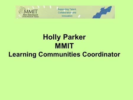 Holly Parker MMIT Learning Communities Coordinator.