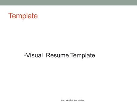 Template Visual Resume Template Marc Gold & Associates.