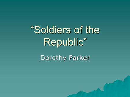 """Soldiers of the Republic"""