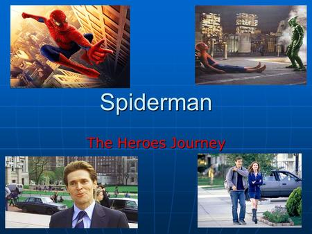 Spiderman The Heroes Journey.