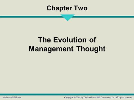 McGraw-Hill/IrwinCopyright © 2009 by The McGraw-Hill Companies, Inc. All rights reserved. Chapter Two The Evolution of Management Thought.