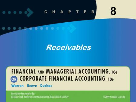 8 Receivables. 8-2 The term receivables includes all money claims against other entities, including people, business firms, and other organizations. 1.