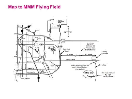 Map to MMM Flying Field Buckley AirNational Guard Base Hampden 470 Arapahoe Rd County LineRd Belleview Downtown Denver Lowry Colfax Stapleton 6 85 25 Centennial.