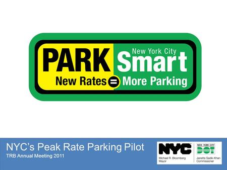 NYC's Peak Rate Parking Pilot TRB Annual Meeting 2011.