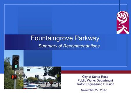 Fountaingrove Parkway Summary of Recommendations November 27, 2007.