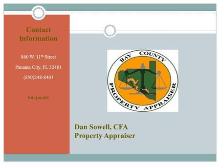 Dan Sowell, CFA Property Appraiser Contact Information 860 W. 11 th Street Panama City, FL 32401 (850)248-8401 baypa.net.