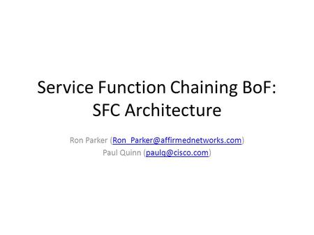 Brief Background Service functions are used in almost every network
