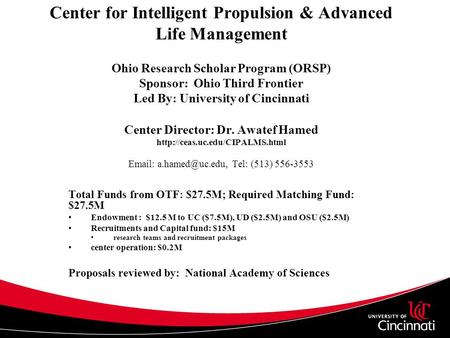 Center for Intelligent Propulsion & Advanced Life Management Ohio Research Scholar Program (ORSP) Sponsor: Ohio Third Frontier Led By: University of Cincinnati.