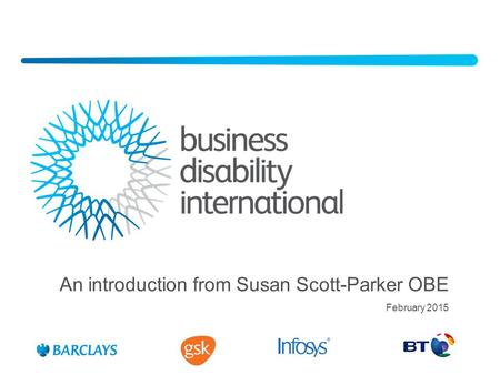 An introduction from Susan Scott-Parker OBE February 2015.
