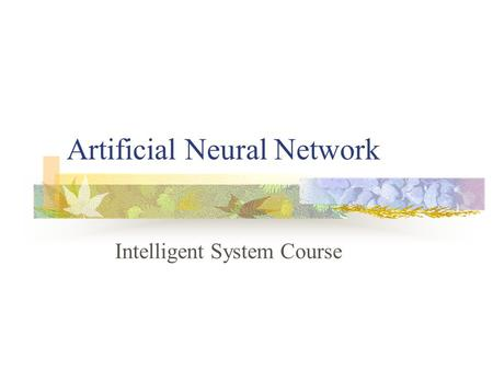 Artificial Neural Network Intelligent System Course.