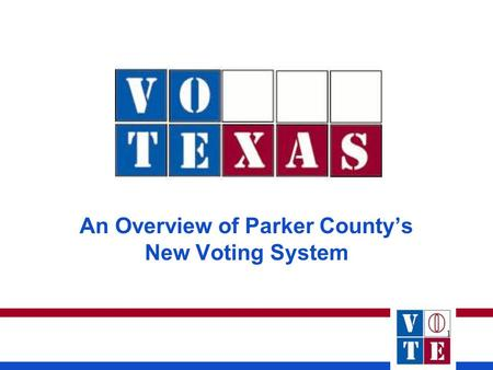 1 An Overview of Parker County's New Voting System.