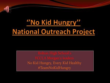Bolton High School's FCCLA Morgan's leaders No Kid Hungry, Every Kid Healthy #TeamNoKidHungry Bolton High School's FCCLA Morgan's leaders No Kid Hungry,